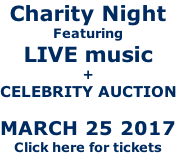 Charity Night Featuring LIVE music +  CELEBRITY AUCTION  MARCH 25 2017 Click here for tickets